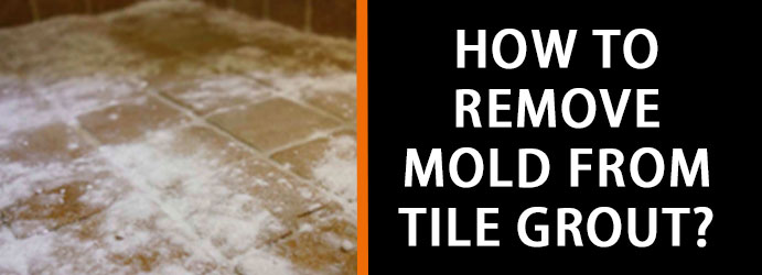 How to Remove Mold from Tile Grout?